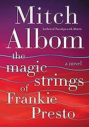 The Magic Strings of Frankie Presto: A Novel…