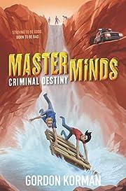 Masterminds: Criminal Destiny de Gordon…