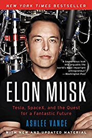 Elon Musk: Tesla, SpaceX, and the Quest for…