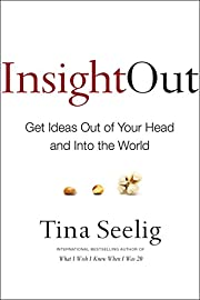 Insight out : get ideas out of your head and…