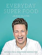 Everyday Super Food par Jamie Oliver