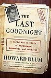 The last goodnight : a World War II story of espionage, adventure, and betrayal / Howard Blum