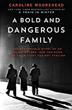 A Bold and Dangerous Family: The Rossellis…