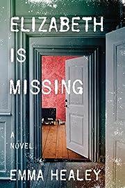 Elizabeth Is Missing av Emma Healey