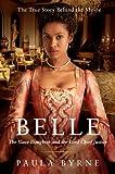 Belle : the true story of Dido Belle / Paula Byrne