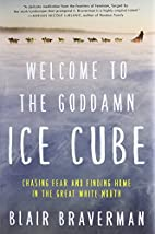 Welcome to the Goddamn Ice Cube: Chasing…