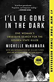 I'll Be Gone in the Dark: One…
