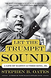 Let the Trumpet Sound: A Life of Martin…