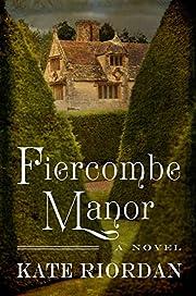 Fiercombe Manor de Kate Riordan