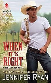 When It's Right: A Montana Men Novel…