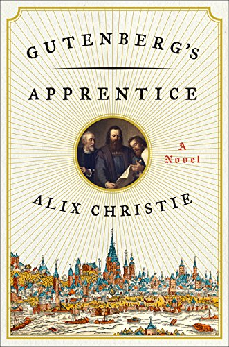 Gutenberg's Apprentice: A Novel, Christie, Alix