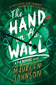 The Hand on the Wall: 3 (Truly Devious, 3)…