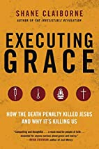 Executing Grace: How the Death Penalty…
