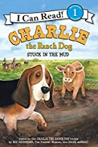 Charlie the Ranch Dog: Stuck in the Mud by…