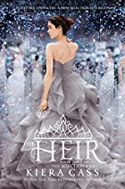 The Heir (The Selection Book 4) by Kiera…