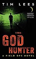 The God Hunter: A Field Ops Novel by Tim…