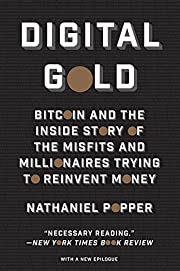 Digital Gold: Bitcoin and the Inside Story…