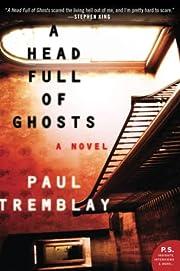 A Head Full of Ghosts: A Novel de Paul…