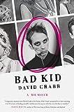 Bad Kid: A Memoir (2015) (Book) written by David Crabb