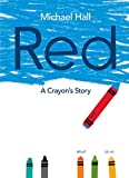 Red : a crayon's story / Michael Hall