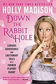 Down the Rabbit Hole: Curious Adventures and…