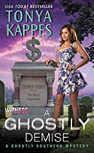 A Ghostly Demise: A Ghostly Southern Mystery…
