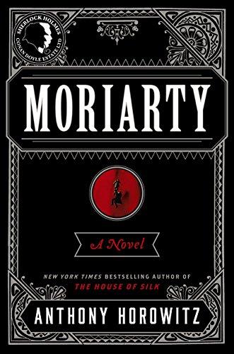 Moriarty: A Sherlock Holmes Novel