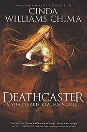 Deathcaster (Shattered Realms) par Cinda…