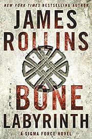The Bone Labyrinth: A Sigma Force Novel…