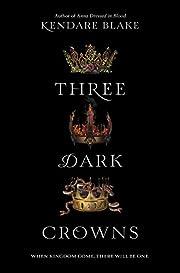 Three Dark Crowns por Kendare Blake