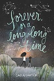 Forever, or a Long, Long Time – tekijä:…