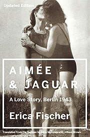 Aimee & Jaguar: A Love Story, Berlin 1943 av…