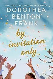 By Invitation Only de Dorothea Benton Frank