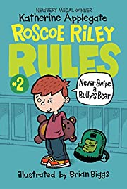 Roscoe Riley Rules #2: Never Swipe a Bully's…