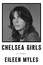 Chelsea Girls: A Novel af Eileen Myles