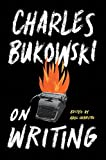 On writing / Charles Bukowski ; edited by Abel Debritto