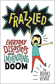 Frazzled: Everyday Disasters and Impending…
