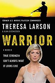 Warrior: A Memoir – tekijä: Theresa…