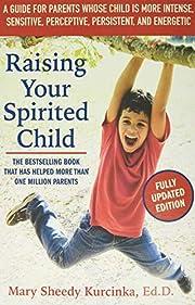 Raising Your Spirited Child, Third Edition:…