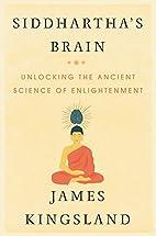Siddhartha's Brain: Unlocking the…