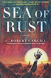 Sea of Rust: A Novel de C. Robert Cargill