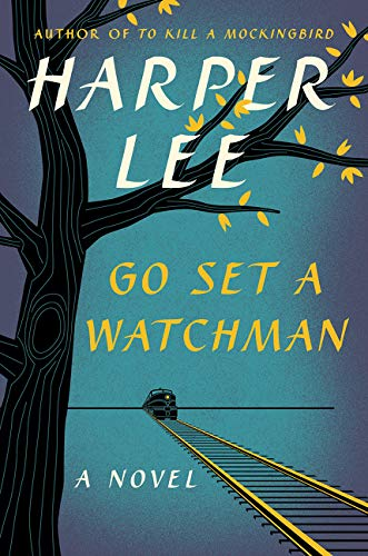 Go Set a Watchman: A Novel, Lee, Harper