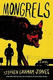 Mongrels: A Novel por Stephen Graham Jones