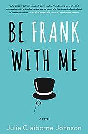 Be Frank With Me: A Novel de Julia Claiborne…