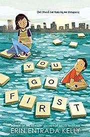 You Go First – tekijä: Erin Entrada Kelly