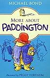More about Paddington [ペーパーバック] Bond  Michael; Fortnum  Peggy
