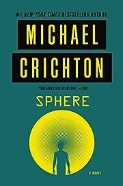 Sphere: A Novel – tekijä: Michael…