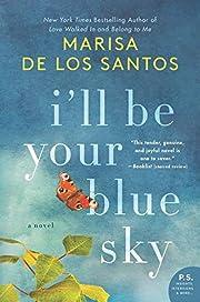 I'll Be Your Blue Sky: A Novel por…