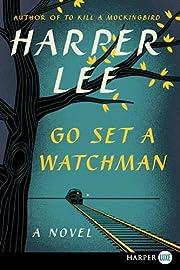 Go Set a Watchman: A Novel por Harper Lee