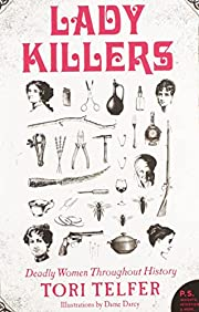 Lady Killers: Deadly Women Throughout…